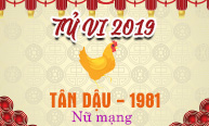 Xem tử vi tuổi Tân Dậu (1981) năm 2019 nữ mạng